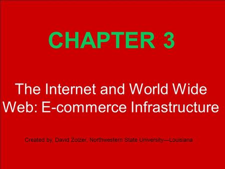 Copyright © 2002 Pearson Education, Inc. Slide 3-1 CHAPTER 3 Created by, David Zolzer, Northwestern State University—Louisiana The Internet and World Wide.