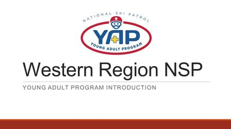 Western Region NSP YOUNG ADULT PROGRAM INTRODUCTION.