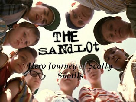 Hero Journey of Scotty Smalls