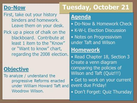Do-Now First, take out your history binders and homework. Leave them on your desk. Pick up a piece of chalk on the blackboard. Contribute at least 1 item.