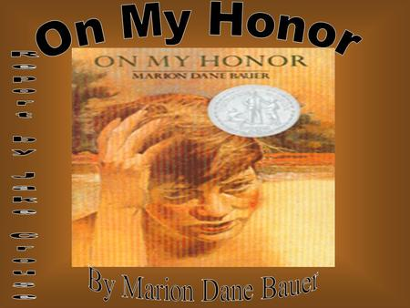 On My Honor Report by Jake Crouse By Marion Dane Bauer.