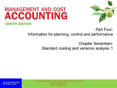 Use with Management and Cost Accounting 8e by Colin Drury ISBN 9781408041802 © 2012 Colin Drury Part Four: Information for planning, control and performance.