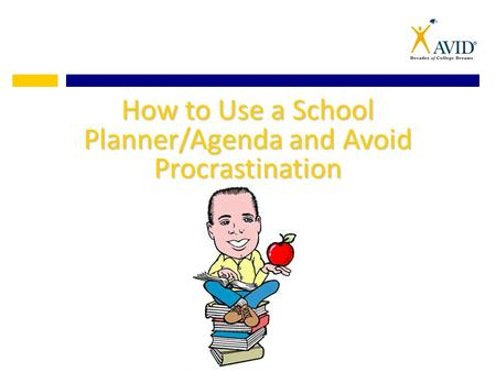 How to Use a School Planner/Agenda and Avoid Procrastination.