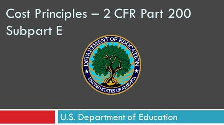 Cost Principles – 2 CFR Part 200 Subpart E U.S. Department of Education.
