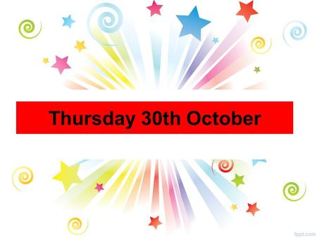 Thursday 30th October. All Year Groups Demi, David, Emma, Robert, Mussavir, Zeeshan and Sean. Could these pupils please see Miss Blanning to receive an.