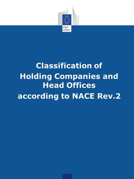 Classification of Holding Companies and Head Offices according to NACE Rev.2.