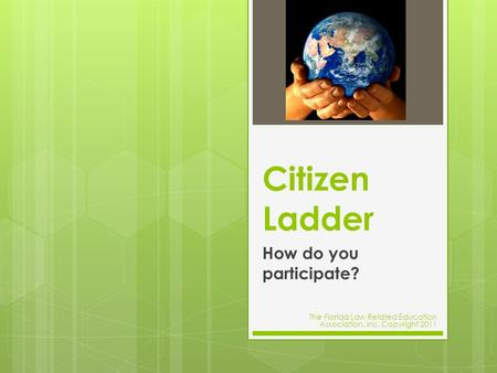 Citizen Ladder How do you participate?