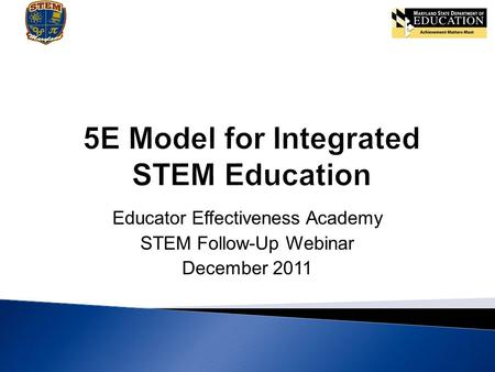 Educator Effectiveness Academy STEM Follow-Up Webinar December 2011.