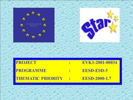 PROJECT :EVK1-2001-00034 PROGRAMME:EESD-ESD-3 THEMATIC PRIORITY:EESD-2000-1.7 WATER FRAMEWORK DIRECTIVE.