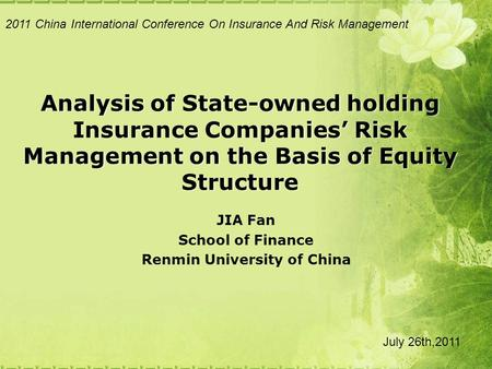 Analysis of State-owned holding Insurance Companies' Risk Management on the Basis of Equity Structure JIA Fan School of Finance Renmin University of China.