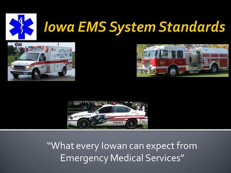 """What every Iowan can expect from Emergency Medical Services"""