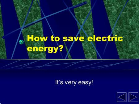 How to save electric energy? It's very easy!. Average annual energy consumption of a detached house in Poland is estimated at around 200 kWh/m 2 for electric.