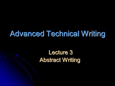 advanced technical writing Course number eng 303 prerequisite none course title advanced technical writing course description detailed instruction in proposal and report writing, with an.