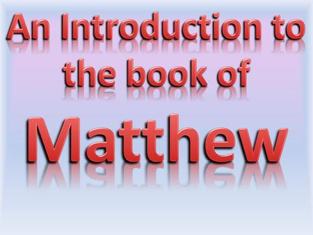 Matthew An Introduction to the book of