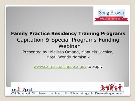 Family Practice Residency Training Programs Capitation & Special Programs Funding Webinar Presented by: Melissa Omand, Manuela Lachica, Host: Wendy Namisnik.