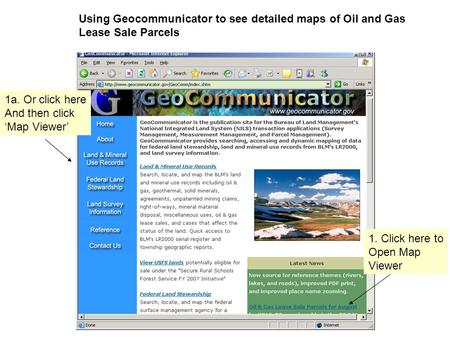 1. Click here to Open Map Viewer Using Geocommunicator to see detailed maps of Oil and Gas Lease Sale Parcels 1a. Or click here And then click 'Map Viewer'