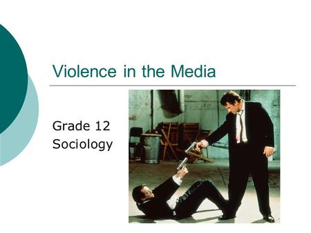 Violence in the Media Grade 12 Sociology. Review: Four explanations of Violence  Biology and aggression and violence  How do Psychologists explain aggression.