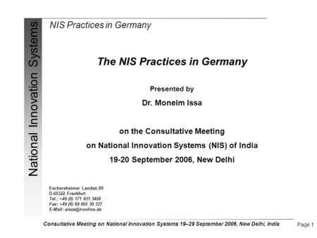 NIS Practices in Germany National Innovation Systems Consultative Meeting on National Innovation Systems 19–29 September 2006, New Delhi, India Page 1.
