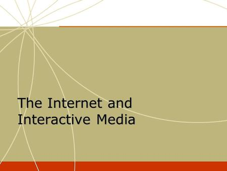 The Internet and Interactive Media. Why the rapid adoption of the Internet?