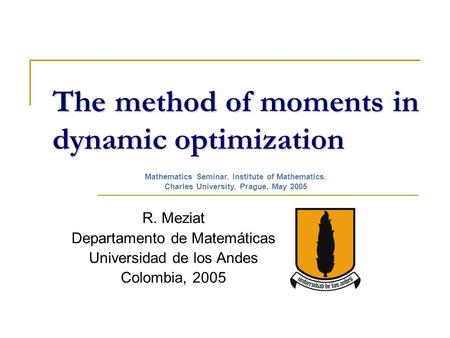 The method of moments in dynamic optimization