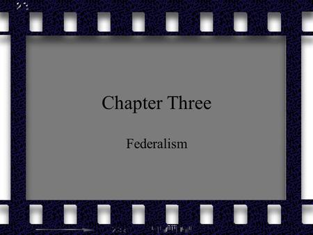 Chapter Three Federalism. Introduction Label the following as federal, state, or shared powers: –Regulate foreign and interstate commerce –Levy taxes.