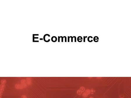 E-Commerce. 2 What is E-commerce?  Electronic commerce (e-commerce) –A business transaction that occurs over a computer network. –Sometimes called e-business.