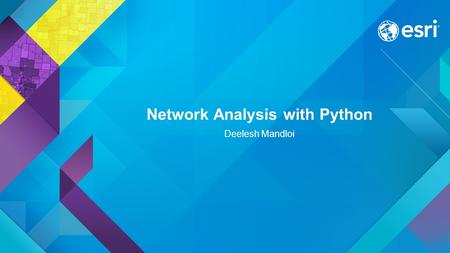 Network Analysis with Python Deelesh Mandloi. Slides and code samples from this demo theater  Network Analysis with Python.