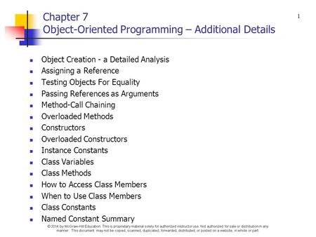 Chapter 7 Object-Oriented Programming – Additional Details Object Creation - a Detailed Analysis Assigning a Reference Testing Objects For Equality Passing.