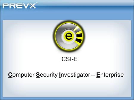 CSI-E Computer Security Investigator – Enterprise.