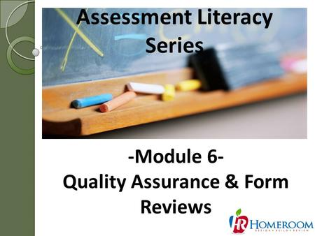 Assessment Literacy Series 1 -Module 6- Quality Assurance & Form Reviews.