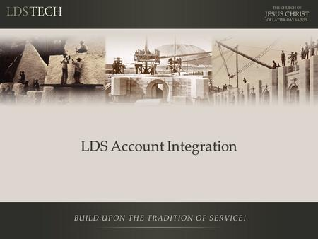 LDS Account Integration. Disclaimer This is a training NOT a presentation. – Be prepared to learn and participate in labs Please ask questions Prerequisites: