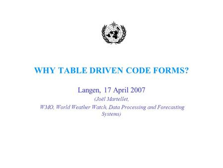 WHY TABLE DRIVEN CODE FORMS?