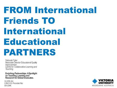 FROM International Friends TO International Educational PARTNERS