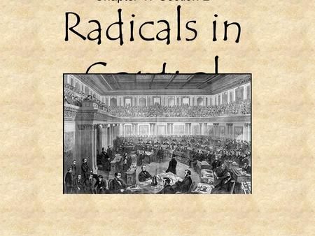 Chapter 17 Section 2 Radicals in Control