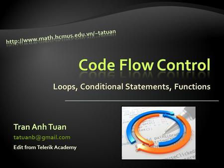 Loops, Conditional Statements, Functions Tran Anh Tuan Edit from Telerik Academy