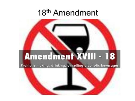 18 th Amendment. The Root - Temperance Movement American Temperance Society The American Temperance Society was formed in 1826 and benefited from a renewed.