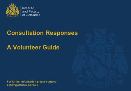 Consultation Responses A Volunteer Guide For further information please contact: