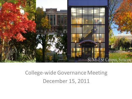 College-wide Governance Meeting December 15, 2011.