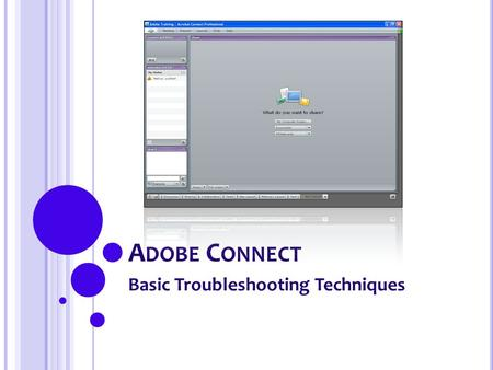 A DOBE C ONNECT Basic Troubleshooting Techniques.