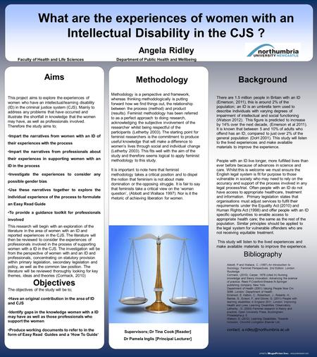 Www.postersession.com This project aims to explore the experiences of women who have an intellectual/learning disability (ID) in the criminal justice system.