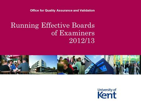 Running Effective Boards of Examiners 2012/13 Office for Quality Assurance and Validation.