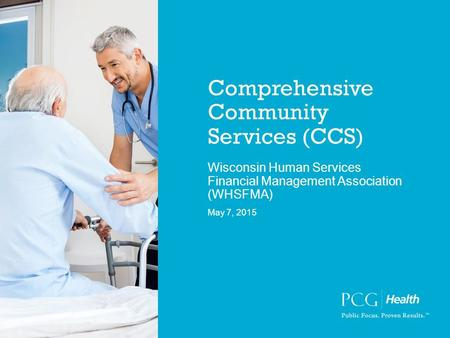 Comprehensive Community Services (CCS) Wisconsin Human Services Financial Management Association (WHSFMA) May 7, 2015.