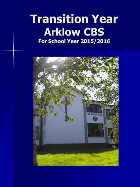 Transition Year Arklow CBS For School Year 2015/2016.
