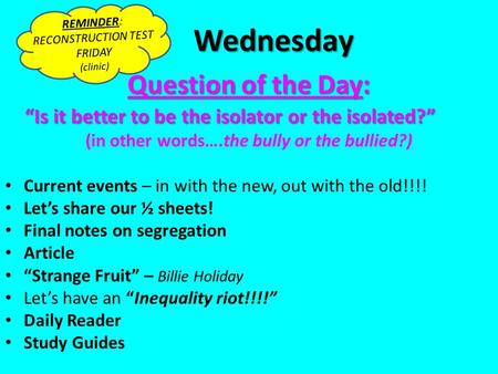"Wednesday Question of the Day: ""Is it better to be the isolator or the isolated?"" (in other words….the bully or the bullied?) Current events – in with."