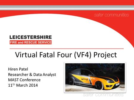 Click to edit Subtitle Virtual Fatal Four (VF4) Project Hiren Patel Researcher & Data Analyst MAST Conference 11 th March 2014.
