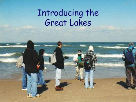 Introducing the Great Lakes. The Great Lakes and their connecting channels form the largest fresh surface water system on Earth. –Visible from the moon.