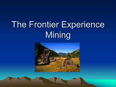 The Frontier Experience Mining