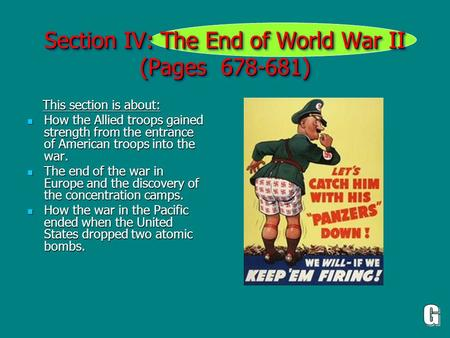 Section IV: The End of World War II (Pages 678-681) This section is about: This section is about: How the Allied troops gained strength from the entrance.