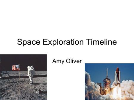 Space Exploration Timeline Amy Oliver. 1900's-1930's 1900- Russia- a scientist named Tsiolkovsky started testing rockets. Konstantin Tsiolkovsky developed.