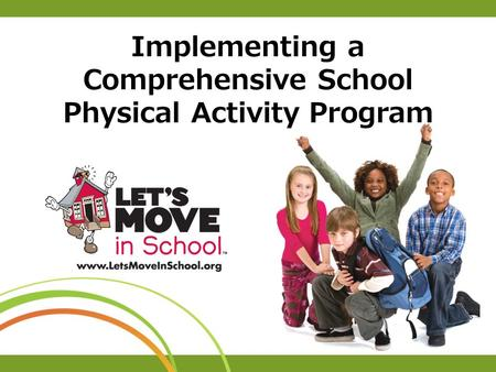 Implementing a Comprehensive School Physical Activity Program